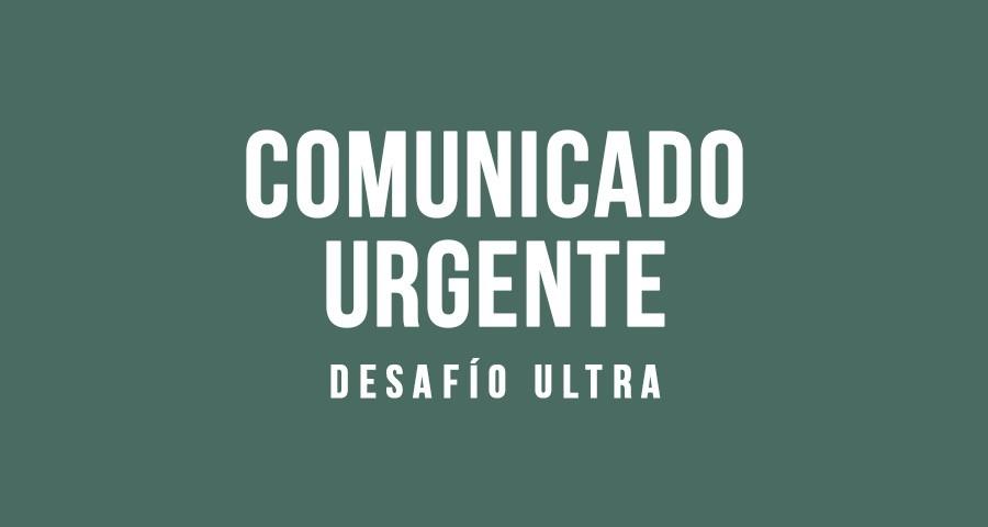 comunicado urgente desafio ultra